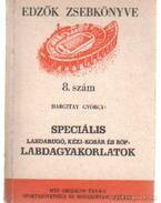 Speciális labdarugó, kézi-kosár és röp- labdagyakorlatok