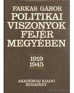 Politikai viszonyok Fejér Megyében 1919-1945
