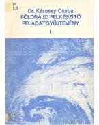 Földrajzi felkészítő feladatgyűjtemény I.