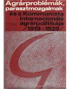 Agrárproblémák, parasztmozgalmak és a Kommunista Internacionálé agrárpolitikája (1919-1929)
