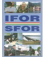Magyarok az IFOR-ban, SFOR-ban