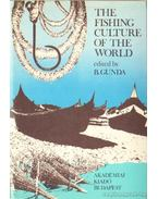 The fishing culture of the world II. - Gunda Béla
