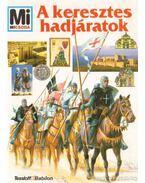A keresztes hadjáratok (Mi Micsoda)