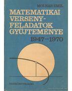 Matematikai versenyfeladatok gyűjteménye 1947-1970