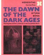 The dawn of the dark ages - Bóna István