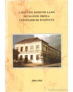 A Hatvani Kossuth Lajos Általános Iskola centenáriumi évkönyve 1894-1994