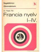 Francia nyelv I-IV. - Segédkönyv a francia nyelv tanításához a gimnáziumban
