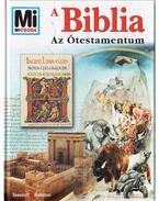 A Biblia - Az Ótestamentum (Mi Micsoda)