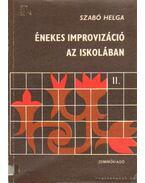 Énekes improvizáció az iskolában II.