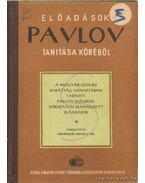 Előadások Pavlov tanitása köréből