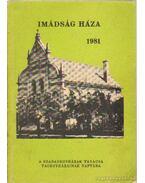 Imádság Háza 1981.