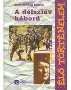 A délszláv háború (dedikált)