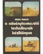 A növénytermesztő technikusok kézikönyve