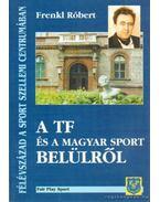 A TF és a magyar sport belülről