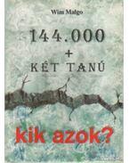 144000 + két tanú kik azok?