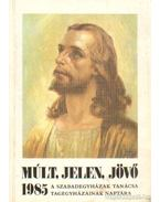 Múlt, Jelen, Jövő 1985.