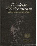Kulcsok Kolozsvárhoz - Kovács Kis György (szerk.), Kántor Lajos