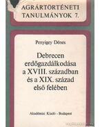 Debrecen erdőgazdálkodása a XVIII. században és a XIX. század első felében