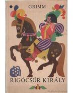 Rigócsőr király
