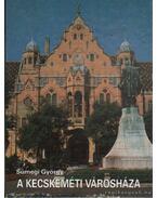 A Kecskeméti Városháza