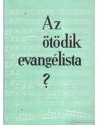 Az ötödik evangélista? - Gáncs Aladár