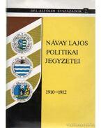 Návay Lajos politikai jegyzetei 1910-1912