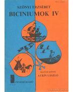 Biciumok IV.