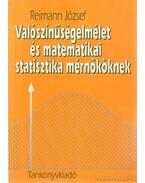 Valószínűségelmélet és matematikai statisztika mérnököknek