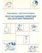 Petit dictionnaire thématique des locutions francaises