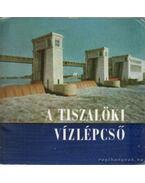 A Tiszalöki vízlépcső