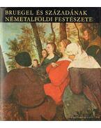 Bruegel és századának Németalföldi festészete