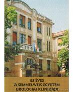 85 éves a Semmelweis Egyetem urológiai klinikája