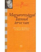 Magyarországgal Istennek terve van