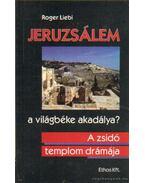 Jeruzsálem a világbéke akadálya?