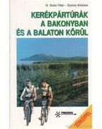 Kerékpártúrák a Bakonyban és a Balaton körül