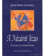 A Názereti Jézus - Gnilka, Joachim