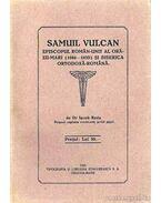 Samuil Vulcan Episcopul Roman-Unit al Orazii-Mari 1806-1839 si Biserica Ortodoxa-Romana