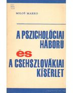 A pszichológiai háború és a Csehszlovákiai kísérlet