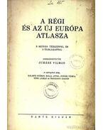 A régi és az új Európa atlasza