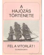 A hajózás története - Fel a Vitorlát!