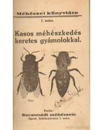 Kasos méhészkedés keretes gyámokkal - A méhészet kiskátéja