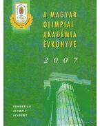 A Magyar Olimpiai Akadémia évkönyve 2007