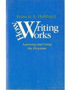 How writing works / Ahogy az írás működik