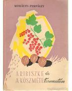 A ribiszke és a köszméte termesztése