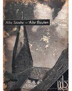 Alte Städte - Alte Bauten / Öreg város - öreg épületek