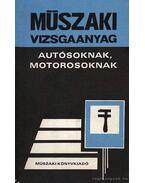 Műszaki vizsgaanyag autósoknak, motorosoknak