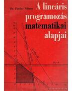 A lineáris programozás matematikai alapjai