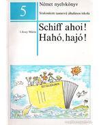 Schiff ahoi! / Hahó, hajó! 5.