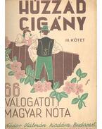 Húzzad cigány III. kötet