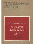 A magyar közlekedési ügyről - Széchenyi István